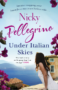 UNDER ITALIAN SKIES Nicky Pellegrino - New not final LOW RES -