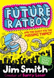 Future Ratboy and the Quest for the Missing Thingy
