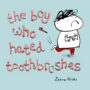 Zehra Hicks - The Boy Who Hated Toothbrushes cover -