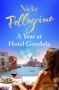 A YEAR AT HOTEL GONDOLA Nicky Pellegrino -