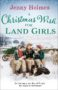 A CHRISTMAS WISH FOR LAND GIRLS Jenny Holmes -