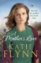A MOTHER'S LOVE Katie Flynn -