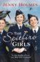 THE SPITFIRE GIRLS Jenny Holmes -