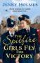 SPITFIRE GIRLS FLY FOR VICTORY Jenny Holmes -