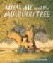 MUM, ME & THE MULBERRY TREE Tanya Rosie -